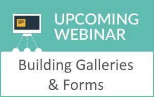 Building Galleries & Forms